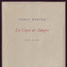 Libros de segunda mano: LA COPA DE SANGRE. PABLO NERUDA. 1ª EDICIÓN 500 EJEMPLARES NUMERADOS. ITALIA 1969. Lote 77178405
