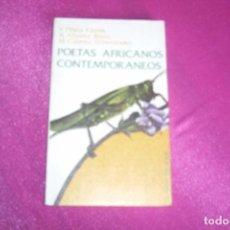 Libros de segunda mano: POETAS AFRICANOS CONTEMPORÁNEOS. Lote 77215301
