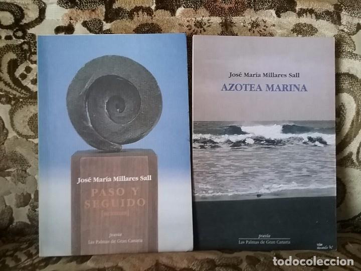JOSE MARIA MILLARES SALL. PASO Y SEGUIDO Y AZOTEA MARINA. EXCELENTE ESTADO. POESÍA CANARIA. (Libros de Segunda Mano (posteriores a 1936) - Literatura - Poesía)