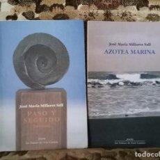 Libros de segunda mano: JOSE MARIA MILLARES SALL. PASO Y SEGUIDO Y AZOTEA MARINA. EXCELENTE ESTADO. POESÍA CANARIA.. Lote 78026777