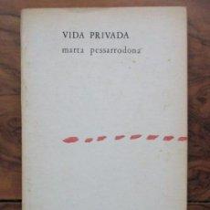 Libros de segunda mano: VIDA PRIVADA. MARTA PESSARRODONA. 1972. PRIMERA EDICIÓ.. Lote 78989573