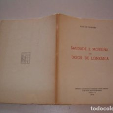 Libros de segunda mano: XOSÉ DE VALBUXÁN. SAUDADE E MORRIÑA OU DOOR DE LONXANÍA. RM79397. . Lote 79759309