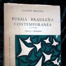 Libros de segunda mano: POESIA BRASILEÑA CONTEMPORANEA ( 1920 - 68) - CRITICA Y ANTOLOGIA - GASTON FIGUEIRA. Lote 79915145
