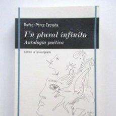 Libros de segunda mano: RAFAEL PÉREZ ESTRADA, UN PLURAL INFINITO, ANTOLOGÍA POÉTICA, PRIMERA EDICIÓN, MUY DESCATALOGADO. Lote 80036241