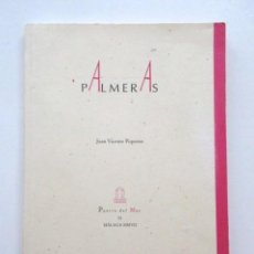 Libros de segunda mano: PALMERAS, JUAN VICENTE PIQUERAS, PRIMERA EDICIÓN, DESCATALOGADÍSIMO. Lote 80039717
