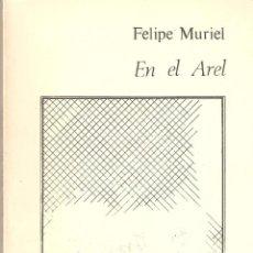 Libros de segunda mano: LIBRO EN EL AREL DE FELIPE MURIEL. CÁCERES 1986.. Lote 80754062