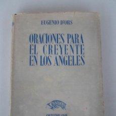 Libros de segunda mano: ORACIONES PARA EL CREYENTE EN LOS ANGELES--EUGENIO D'ORS-AZOR -1ª EDICION 1940 CON SOBRECUBIERTA. Lote 80866059