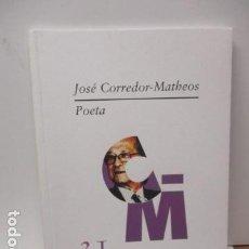Libros de segunda mano: JOSÉ CORREDOR-MATHEOS: POETA . Lote 80900775