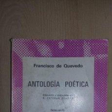 Libros de segunda mano: QUEVEDO, FRANCISCO DEANTOLOGÍA POÉTICA, AUSTRAL, 1975 REF. 011. Lote 81126736