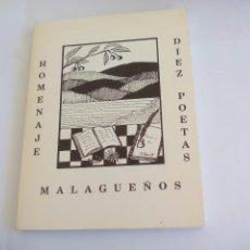 Libros de segunda mano: HOMENAJE A DIEZ POETAS MALAGUEÑOS. 10.1989. POESÍA.DIBUJOS DE EUGENIO CHICANO,JOSÉ CARLOS AMBROSIO... Lote 81268800