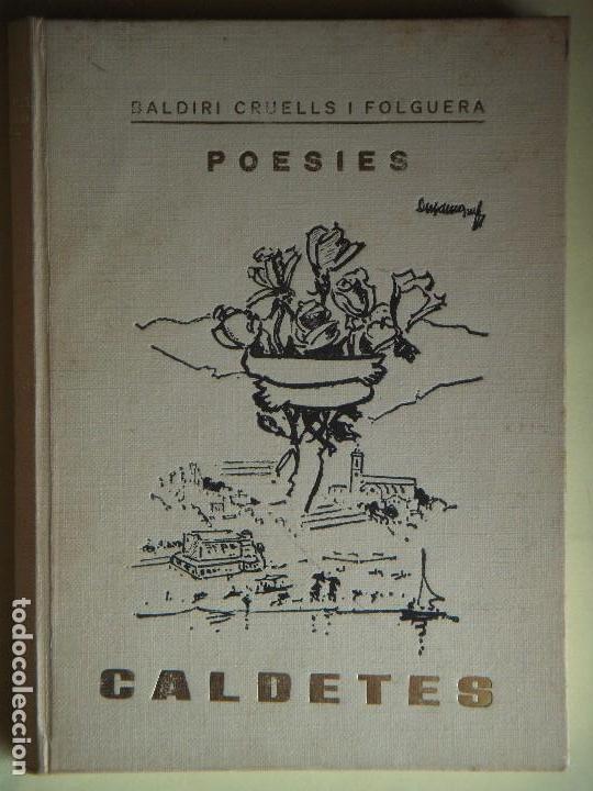 CALDETES - POESIES - BALDIRI CRUELLS I FOLGUERA - 1969, 1ª EDICIÓ - SIGNAT I DEDICAT PER L'AUTOR (Libros de Segunda Mano (posteriores a 1936) - Literatura - Poesía)