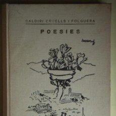 Libros de segunda mano: CALDETES - POESIES - BALDIRI CRUELLS I FOLGUERA - 1969, 1ª EDICIÓ - SIGNAT I DEDICAT PER L'AUTOR . Lote 81684260