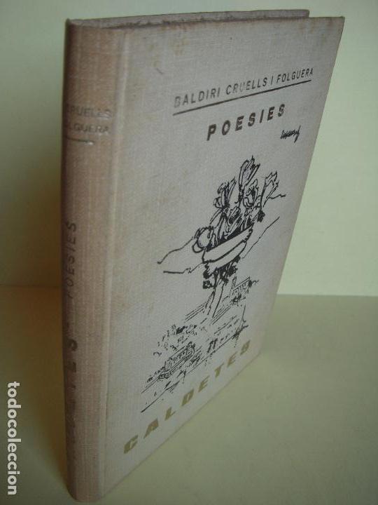 Libros de segunda mano: CALDETES - POESIES - BALDIRI CRUELLS I FOLGUERA - 1969, 1ª EDICIÓ - SIGNAT I DEDICAT PER L'AUTOR - Foto 2 - 81684260