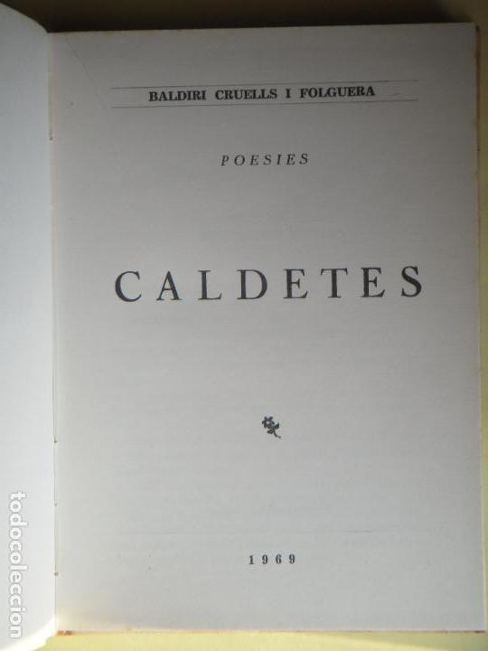 Libros de segunda mano: CALDETES - POESIES - BALDIRI CRUELLS I FOLGUERA - 1969, 1ª EDICIÓ - SIGNAT I DEDICAT PER L'AUTOR - Foto 4 - 81684260