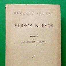 Libros de segunda mano: VERSOS NUEVOS - EDUARDO ALONSO - AFRODISIO AGUADO - 1949 (1ª EDICIÓN). Lote 82138120