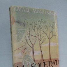 Libros de segunda mano: LA SOLEDAD Y LOS DIAS. RAFAEL MONTESINOS. AFRODISIO AGUADO 1956. VER FOTOGRAFIAS ADJUNTAS. Lote 82160832