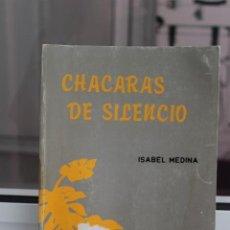 Libros de segunda mano: CHACARAS DE SILENCIO, ISABEL MEDINA. POESIA. CANARIAS 1986. Lote 82638340