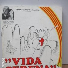 Libros de segunda mano: VIDA SERENA - FRANCESC MORA I FRADERA. Lote 82785080