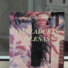 Libros de segunda mano: SINGLADURAS ISLEÑAS, CARMEN CECILIA FUENTES GONZALEZ. CANARIAS 1991. Lote 83612292