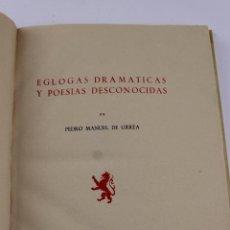 Libros de segunda mano: L-4544. EGLOGAS DRAMATICAS Y POESIAS DESCONOCIDAS, PEDRO MANUEL DE URREA. 1950.. Lote 84102444