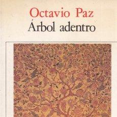 Libros de segunda mano: OCTAVIO PAZ. ÁRBOL ADENTRO. BARCELONA, ED. SEIX BARRAL,1987. Lote 84252336
