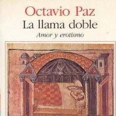 Libros de segunda mano: OCTAVIO PAZ. LA LLAMA DOBLE. BARCELONA, ED. SEIX BARRAL, 1993. Lote 84254208