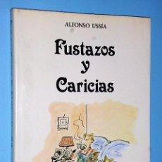 Libros de segunda mano: FUSTAZOS Y CARICIAS.. Lote 84385600