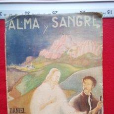Libros de segunda mano: ALMA Y SANGRE DANIEL GARCIA-MANSILLA 1938 600 GRS. Lote 84594512