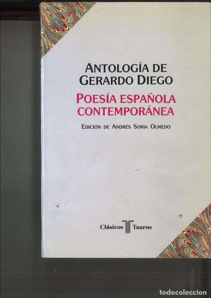 POESÍA ESPAÑOLA CONTEMPORÁNEA. ANTOLOGÍA DE GERARDO DIEGO. EDICIÓN DE ANDRÉS SORIA OLMEDO (Libros de Segunda Mano (posteriores a 1936) - Literatura - Poesía)