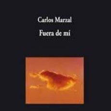 Libros de segunda mano: FUERA DE MI   CARLOS MARZAL  VISOR POESÍA  VISOR LIBROS. Lote 85527628