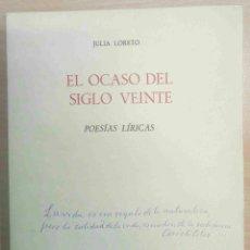 Libros de segunda mano: EL OCASO DEL SIGLO VEINTE. POESÍAS LÍRICAS -JULIA LORETO- ENVÍO: 2,50 € *.. Lote 86034476