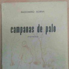 Libros de segunda mano: CAMPANAS DE PALO (POEMAS) -BALDOMERO ISORNA- AÑO 1959. CON DIBUJOS. DEDICATORIA MANUSCRITA AUTOR.. Lote 86036184