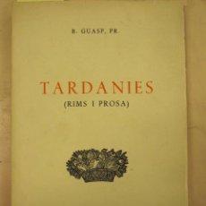 Libros de segunda mano: TARDANIES (RIMS I PROSA). BARTOMEU GUASP GELABERT. CIUTAT DE MALLORCA, 1971. DEDICATÒRIA DE L'AUTOR. Lote 86514732