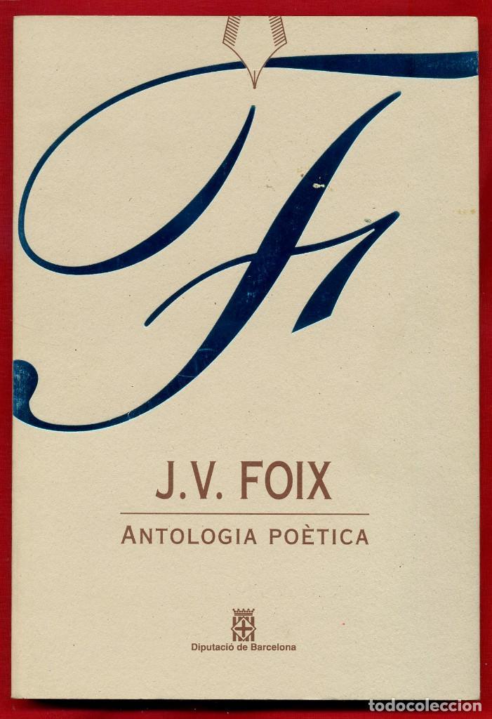 LLIBRES D'ABRIL ANTOLOGIA POETICA - J. V. FOIX 1 (Libros de Segunda Mano (posteriores a 1936) - Literatura - Poesía)