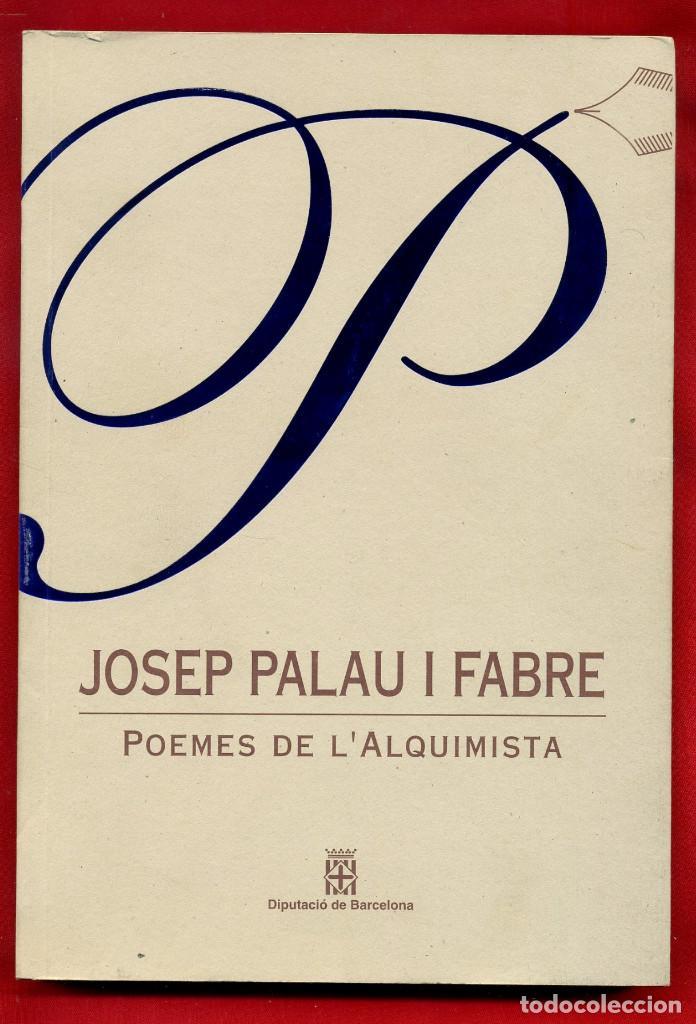 LLIBRES D'ABRIL POEMES DE L'ALQUIMISTA - JOSEP PALAU I FABRE 5 (Libros de Segunda Mano (posteriores a 1936) - Literatura - Poesía)