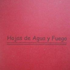 Libros de segunda mano: HOJAS DE AGUA Y FUEGO BIBLIOTECA POETICA SEVILLA 2000 EJEMPLAR 1 DE 250 EDICION LIMITADA. Lote 87133320