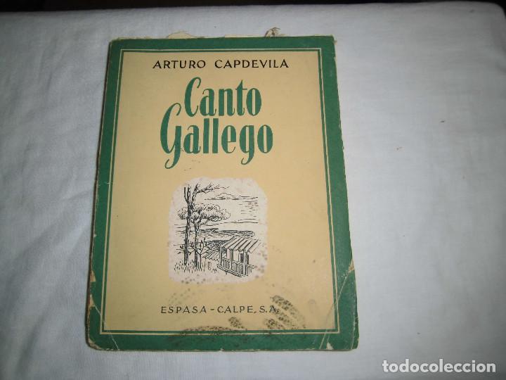 CANTO GALLEGO.ARTURO CAPDEVILA.ESPASA-CALPE MADRID 1955 (Libros de Segunda Mano (posteriores a 1936) - Literatura - Poesía)