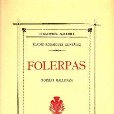 Libros de segunda mano: FOLERPAS (POESÍAS GALLEGAS). ELADIO RODRÍGUEZ GONZÁLEZ . Lote 88948648