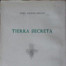 Libros de segunda mano: TIERRA SECRETA. MARIA EUGENIA RINCÓN. ILUSTRACIONES DE J.MICHAVILA. . Lote 88962040