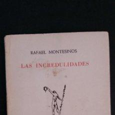 Libros de segunda mano: 1948 - RAFAEL MONTESINOS - LAS INCREDULIDADES - 1ª ED., DEDICATORIA MANUSCRITA DEL AUTOR. Lote 89056796