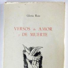 Libros de segunda mano: VERSOS DE AMOR Y DE MUERTE - RUIZ, GLORIA DEDICATORIA ESCRITA POR LA AUTORA 1977. Lote 89058140