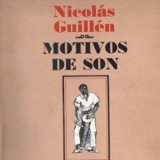 Libros de segunda mano: NICOLÁS GUILLÉN : MOTIVOS DE SON (LA HABANA, 1980) CON LAS PARTITURAS MUSICALES. Lote 89268100