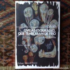Libros de segunda mano: OVEJAS ESQUEMA LADOS QUE TEMBLABAN DE FRÍO. GSÚS BONILLA. BARTLEBY EDITORES. Lote 89716976