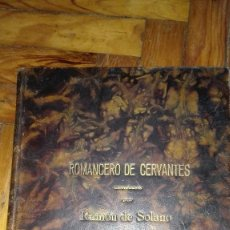 Libros de segunda mano: ROMANCERO DE CERVANTES RAMON DE SOLANO. Lote 90079396