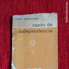 Libros de segunda mano: CANTO DE INDEPENDENCIA MIGUEL HERNÁNDEZ...CUADERNOS DE POESÍA 1. LA HABANA 1962. Lote 90370180