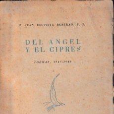 Libros de segunda mano: DEL ÁNGEL Y EL CIPRÉS (J. BAUTISTA BELTRÁN 1950) SIN USAR. Lote 90549425