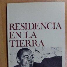 Libros de segunda mano: RESIDENCIA EN LA TIERRA / PABLO NERUDA (1925-1935) / 1ª EDICIÓN 1976. Lote 90569930