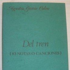Libros de segunda mano: AGUSTÍN GARCÍA CALVO - DEL TREN (83 NOTAS O CANCIONES). Lote 90654615