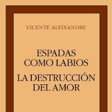 Libros de segunda mano: VICENTE-ALEIXANDRE-ESPADAS-COMO-LABIOS -LA-DESTRUCCION-O-EL-AMOR-. Lote 90659365