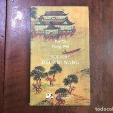 Libros de segunda mano: POEMAS DEL RÍO WANG - PEI DI WANG WEI. Lote 90698805
